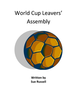 World Cup Leavers Assembly or Class Play