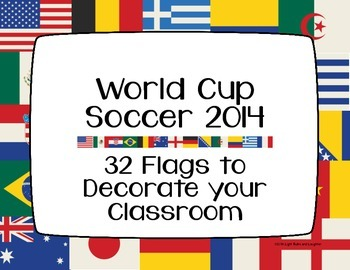 World Cup Soccer 2014 - 32 Flags to Decorate Your Classroom
