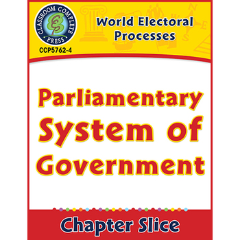 World Electoral Processes: Parliamentary System of Government Gr. 5-8