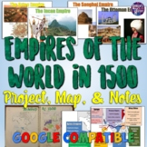World Empires in 1500 Project, Map, & Notes