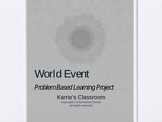 World Event: Problem Based Learning Project