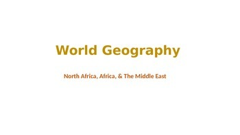 World Geography; Africa & Middle East