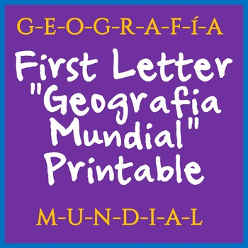 World Geography First Letter Printable - Great for Beginning of Year! - SPANISH