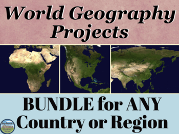 World Geography Projects BUNDLE for Any Region or Country