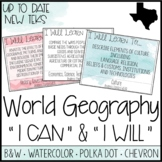 "High School World Geography TEKS -""I Can"" Statements / ""I Will Learn To"" Posters"