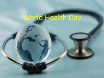 World Health Day - April 7th - Power Point History Information Facts Awareness