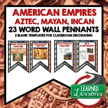World History American Empires Aztec, Mayan, Incan Word Wall Pennants
