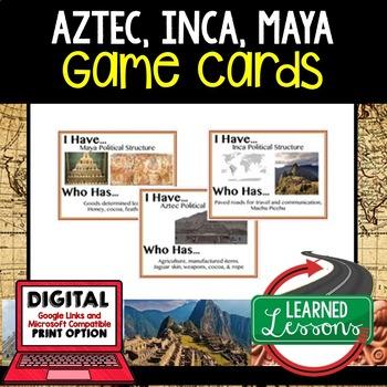 World History Americas Maya, Inca, Aztec 23 I Have Who Has