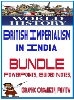 World History British Imperialism in India powerpoint, notes,graphic organizer