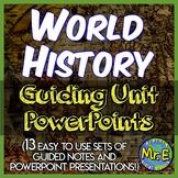 World History I Guided Notes & PowerPoint Bundle: 13 World History Unit Sets!
