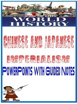 World History Chinese & Japanese Imperialism PowerPoint Guided Notes