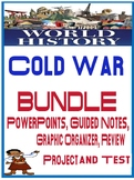 World History Cold War Unit Bundle PowerPoints Guided Notes Project Test