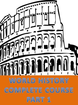 World History Complete Course part 1 (test, notes, ppts, projects,activities)