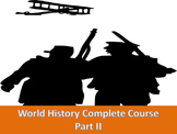 World History Complete Course part 2 (test, notes, ppts, projects,activities)
