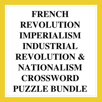 World History Crossword Puzzle Bundle: French Revolution, Imperialism & More