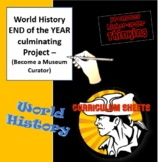 World History END of the YEAR culminating Project - Museum