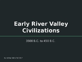 World History Early River Valley Civilizations powerpoint