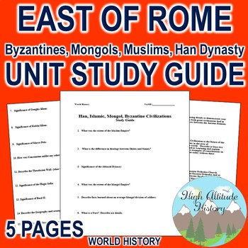 Han, Islamic Civilizations, Mongols, Byzantines Unit Study