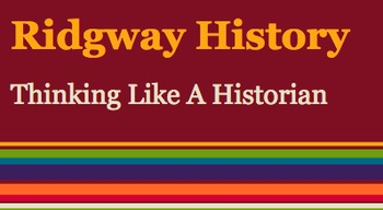 Ridgway History | World History Episode 1: Thinking Like A Historian