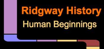 Ridgway History   World History Episode 2: Human Beginnings