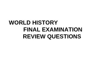 World History Final Exam for Fall 2013 Review