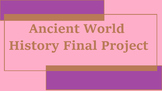 Ancient World History Final Project