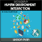 World History/Geography Lesson Plan: Human Environment Interaction