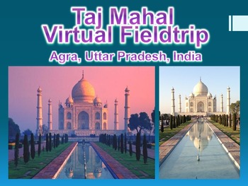 Taj Mahal Virtual Field Trip PowerPoint (World History / G