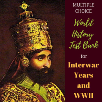 Interwar Years and WWII Test Bank for World History