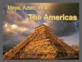 World History: Maya, Aztec, Inca PowerPoint