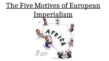World History: Motives of Imperialism and its Effects