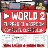 World History Part 2 Flipped Classroom Curriculum