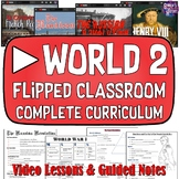 World History Part 2 Flipped Classroom Curriculum for Dist