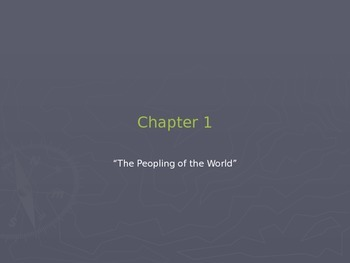 World History : Patterns of Interaction Chapter 1 - The Peopling of the World