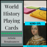 World History Playing Cards: Artistic Renaissances ADD-ON