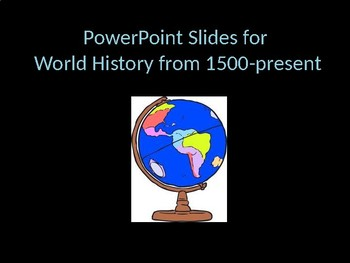 World History PowerPoints from 1500-Present