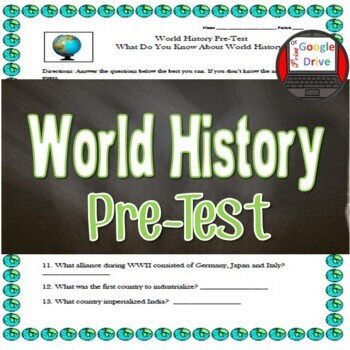 World History Pre-Test (to gain prior-knowledge) Grades 8-12 -Print and Digital
