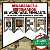 World History Renaissance and Reformation Word Wall (68 Word Pennants)