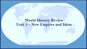 World History Review (New Empires and Ideas)