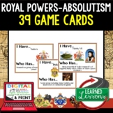 World History Royal Power & Conflict in Europe 39 I Have Who Has Game Cards