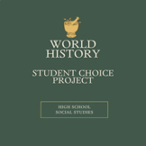 World History - Student Choice Project