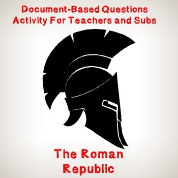 World History Teacher/Sub Activity: DBQ The Roman Republic