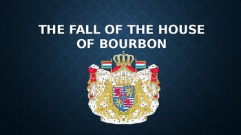 world history the fall of the house of bourbon 25 slides ppt tpt