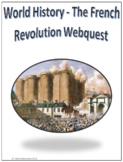 World History - The French Revolution Webquest Internet Activity