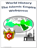 World History - The Islamic Empire Webquest Internet Activity