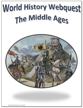 World History - The Middle Ages Webquest Internet Activity