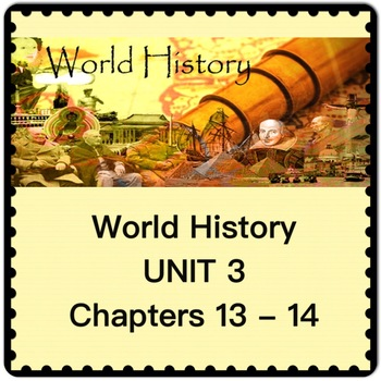 World History UNIT 3 Chapters 13 and 14