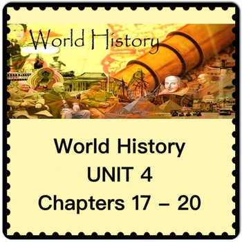 World History UNIT 4 Chapters 17 to 20