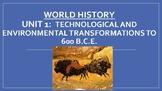 World History: Unit 1 Prehistoric to 600 BCE
