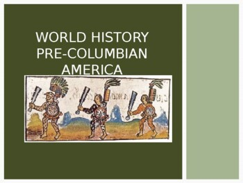 world history unit 12 pre columbian americas ppt with notes tpt